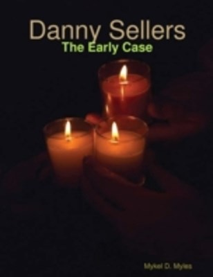 Danny Sellers: The Early Case