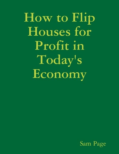 How to Flip Houses for Profit in Today's Economy