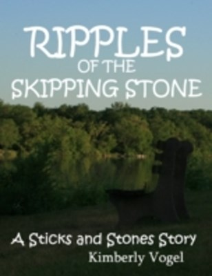 Ripples of the Skipping Stone: A Sticks and Stones Story: Number 3