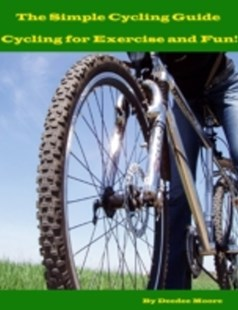 (ebook) Simple Cycling Guide - Cycling for Exercise and Fun! - Sport & Leisure