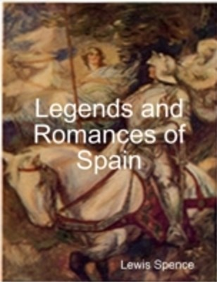 (ebook) Legends and Romances of Spain