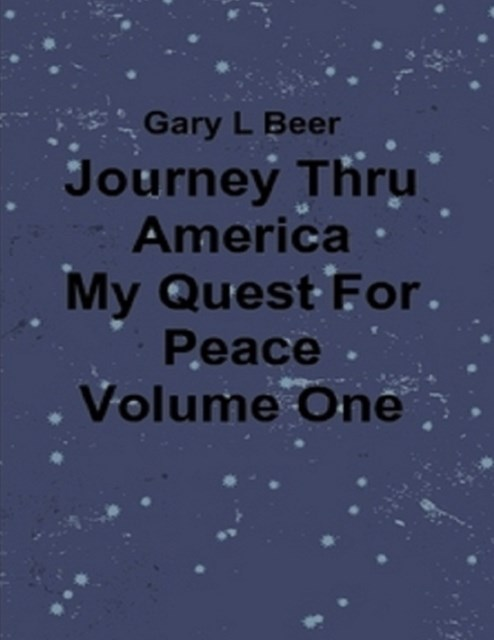 (ebook) Journey Thru America - My Quest for Peace - Volume One