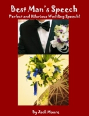 (ebook) Best Man's Speech - Perfect and Hilarious Wedding Speech!