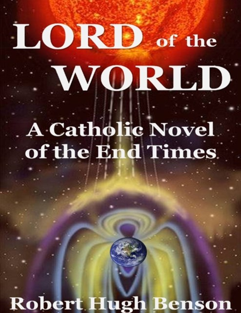 (ebook) Lord of the World: A Catholic Novel of the End Times