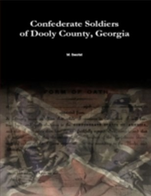 (ebook) Confederate Soldiers of Dooly County, Georgia