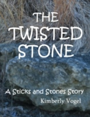 Twisted Stone: A Sticks and Stones Story: Number 5