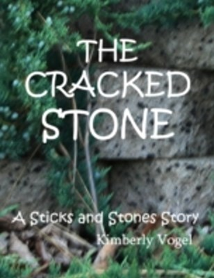 Cracked Stone: A Sticks and Stones Story: Number 6