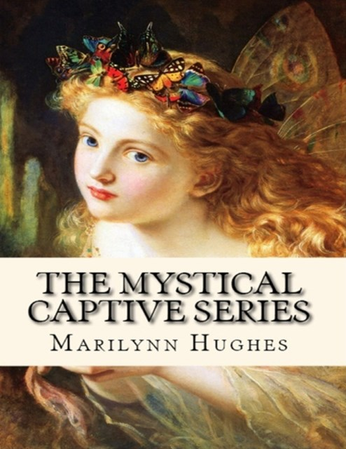 Mystical Captive Series (A Trilogy in One Volume)