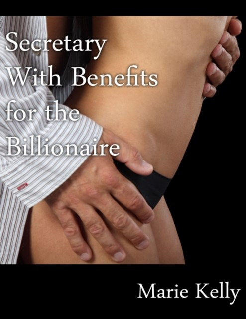 (ebook) Secretary With Benefits for the Billionaire