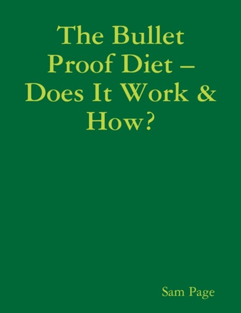 Bullet Proof Diet - Does It Work and How?