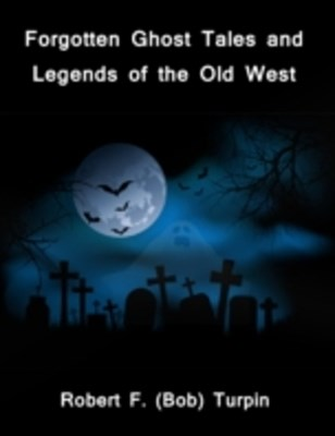 (ebook) Forgotten Ghost Tales and Legends of the Old West