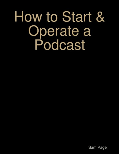 (ebook) How to Start & Operate a Podcast