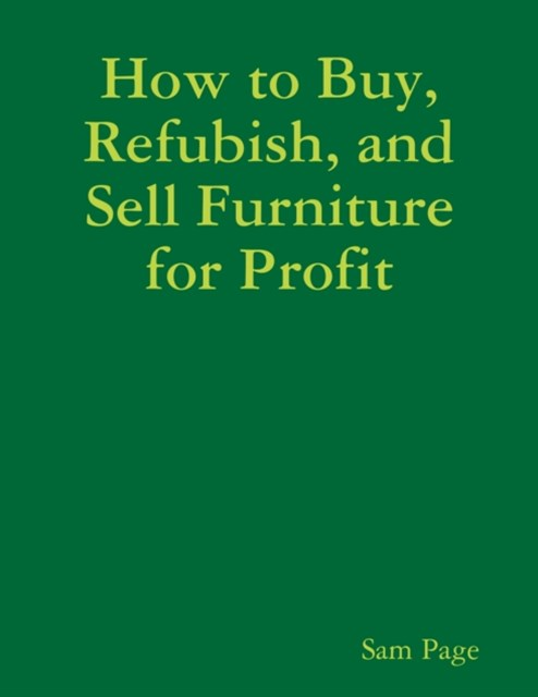 How to Buy, Refubish, and Sell Furniture for Profit