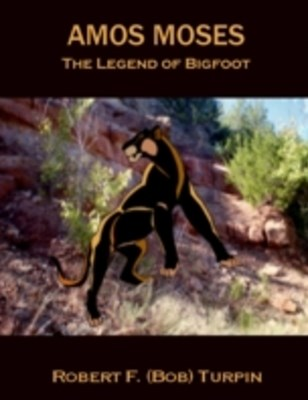 (ebook) Amos Moses: The Legend of Big Foot