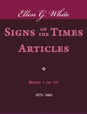 (ebook) Signs of the Times Articles - Book I of III