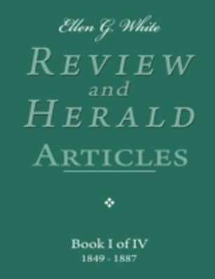 (ebook) Ellen G. White Review and Herald Articles - Book I of IV