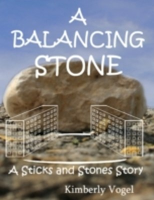 Balancing Stone: A Sticks and Stones Story: Number Seven