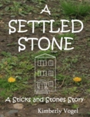 Settled Stone: A Sticks and Stones Story: Number Nine