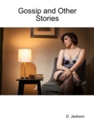 (ebook) Gossip and Other Stories: Four Erotic and Romantic Tales