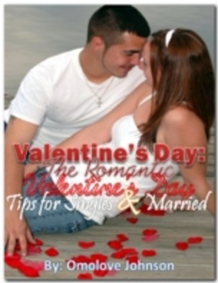 (ebook) Valentine's Day: The Romantic Valentine's Day Tips for Singles and Married