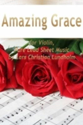 Amazing Grace for Violin, Pure Lead Sheet Music by Lars Christian Lundholm