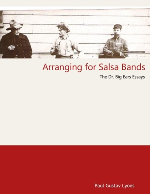 (ebook) Arranging for Salsa Bands - The Doctor Big Ears Essays