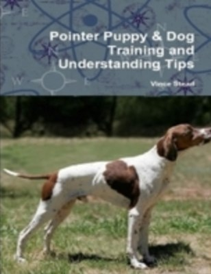 (ebook) Pointer Puppy & Dog Training and Understanding Tips