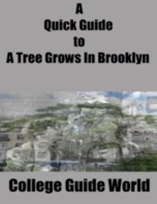Quick Guide to A Tree Grows In Brooklyn