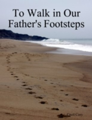 (ebook) To Walk in Our Fathers Footsteps