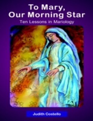 (ebook) To Mary, Our Morning: Ten Lessons in Mariology