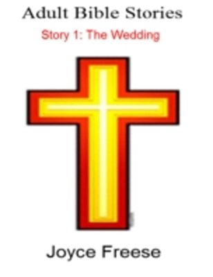 Adult Bible Stories: Story 1: The Wedding