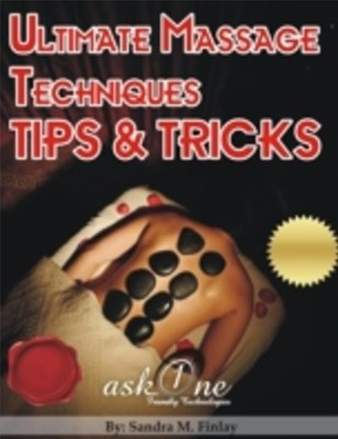 Ultimate Massage Techniques Tips & Tricks