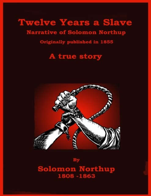Twelve Years a Slave - The Narrative of Solomon Northup