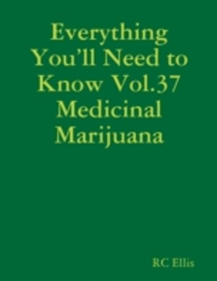 (ebook) Everything You'll Need to Know Vol.37 Medicinal Marijuana