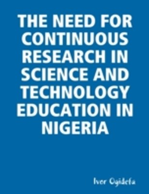 Need for Continuous Research in Science and Technology Education