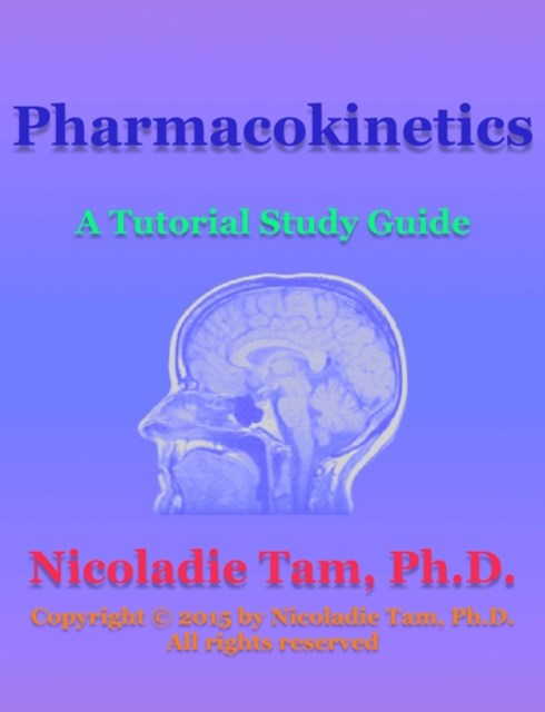 (ebook) Pharmacokinetics: A Tutorial Study Guide