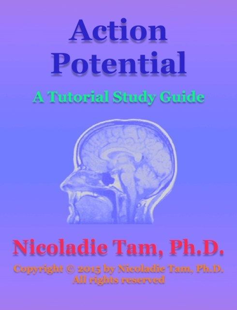 (ebook) Action Potential: A Tutorial Study Guide