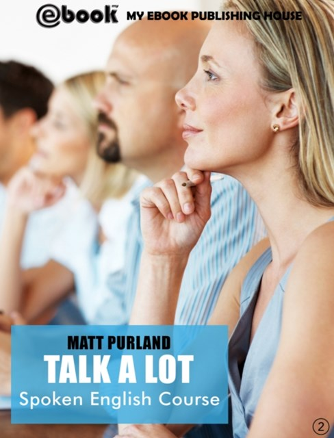 Talk A Lot - Spoken English Course (Book 2)