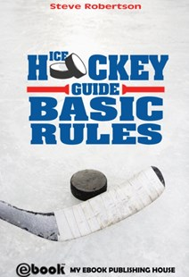 (ebook) Ice Hockey Guide - Basic Rules - Sport & Leisure Other Sports