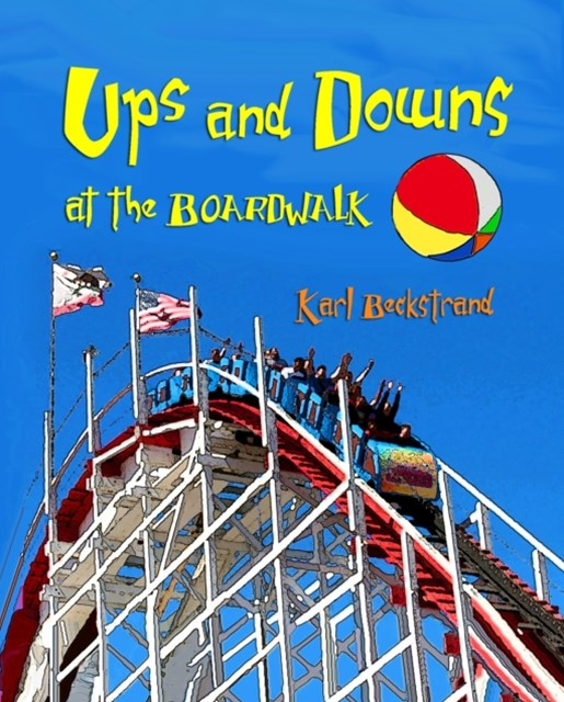 Ups & Downs at the Boardwalk: A Picture Book of Opposites