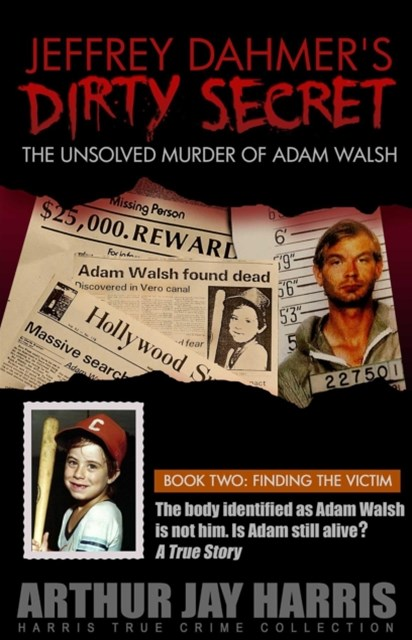 Unsolved &quote;Murder&quote; of Adam Walsh - Book Two
