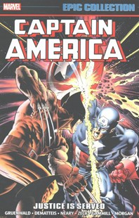 Captain America Epic Collection: Justice is Served by Mark Gruenwald, Mark Gruenwald, John Byrne, Paul Neary, Tom Morgan, Mike Zeck, Mike Harris, Kerry Gammill (9781302904203) - PaperBack - Graphic Novels Comics