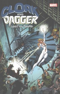 Cloak and Dagger: Lost and Found by Bill Mantlo, Rick Leonardi, Terry Shoemaker, Marc Silvestri, Mike Mignola, Arthur Adams, Bret Blevins, June Brigman (9781302904234) - PaperBack - Graphic Novels Comics