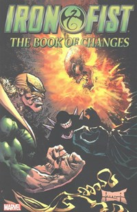 Iron Fist: The Book of Changes by Terry Kavanagh, Joey Cavalieri, Antonio Matias, John Figueroa, Jae Lee, Shawn Macmanus, Dave Hoover, Fred Haynes (9781302904500) - PaperBack - Graphic Novels Comics