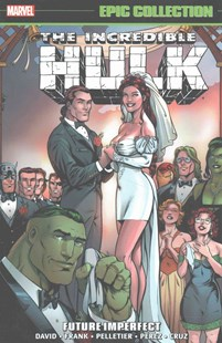 Incredible Hulk Epic Collection: Future Imperfect by Peter David, Gary Frank, Paul Pelletier, Roger Cruz, Salvador Larroca, Stuart Immonen, George Perez (9781302904708) - PaperBack - Graphic Novels Comics