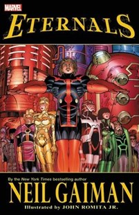 Eternals by Neil Gaiman by Neil Gaiman, John Romita (9781302913120) - PaperBack - Graphic Novels Comics