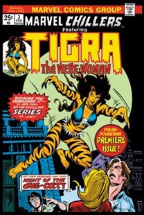 Tigra: The Complete Collection by Linda Fite, Gerry Conway, Tony Isabella, Chris Claremont, Marie Severin, Paty Greer, Jim Mooney, Don Perlin (9781302920692) - PaperBack - Graphic Novels Comics