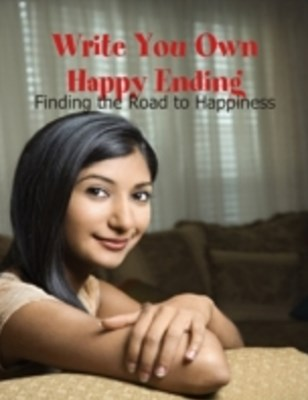 (ebook) Write You Own Happy Ending - Finding the Road to Happiness