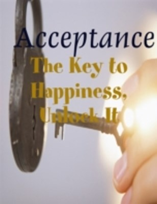(ebook) Acceptance - The Key to Happiness, Unlock It
