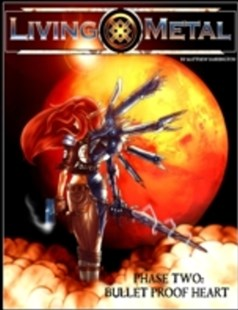 (ebook) Living Metal Phase-Two: Bullet Proof Heart - Science Fiction
